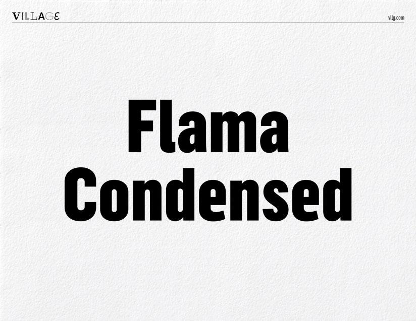 Village: Flama Condensed specimen